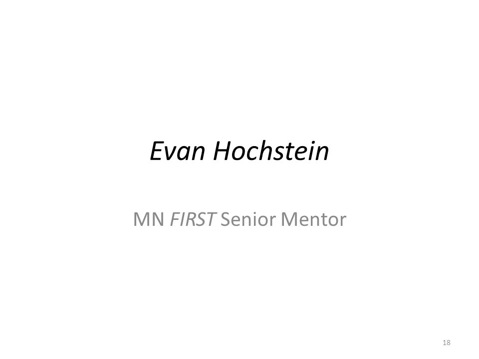 Evan Hochstein MN FIRST Senior Mentor 18