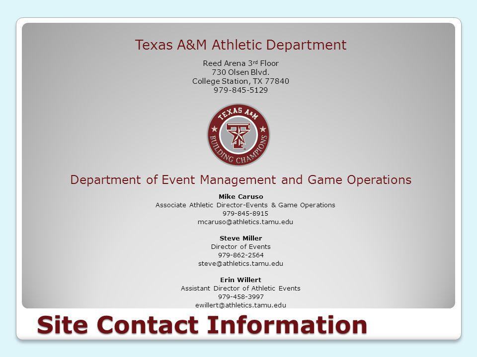 Site Contact Information Texas A&M Athletic Department Reed Arena 3 rd Floor 730 Olsen Blvd.