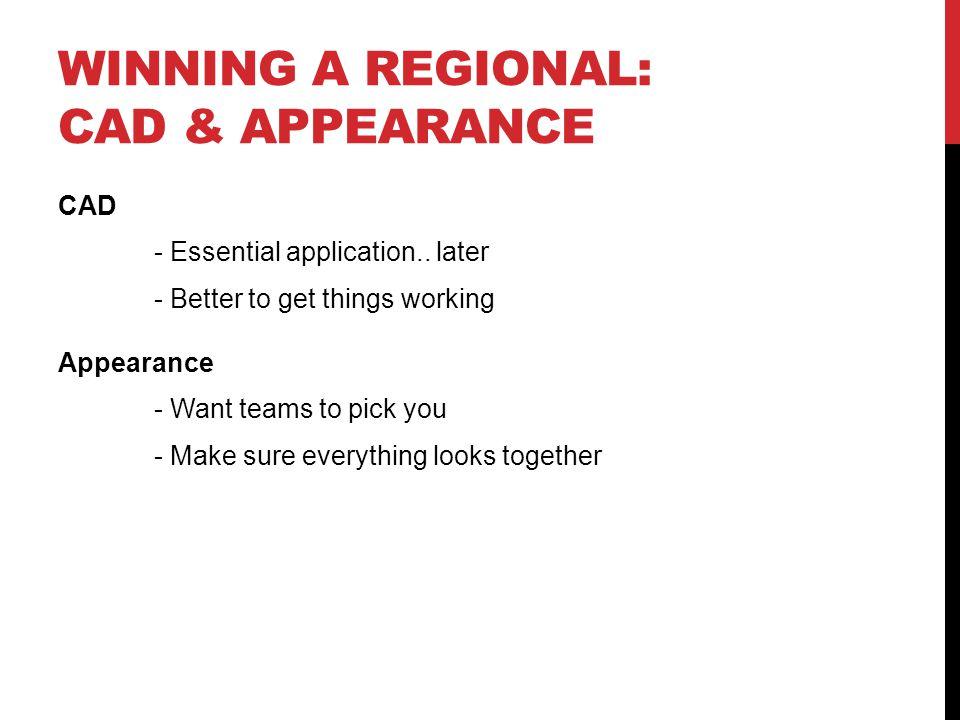 WINNING A REGIONAL: CAD & APPEARANCE CAD - Essential application..