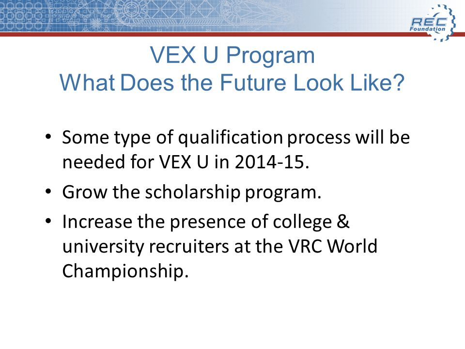 VEX U Program What Does the Future Look Like.
