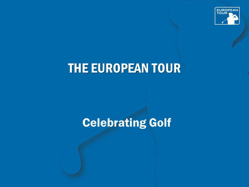 Celebrating Golf THE EUROPEAN TOUR