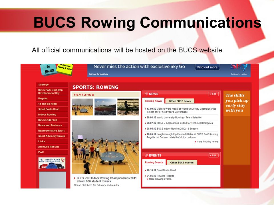 BUCS Rowing Communications BUCS has an official Facebook page and Twitter account.