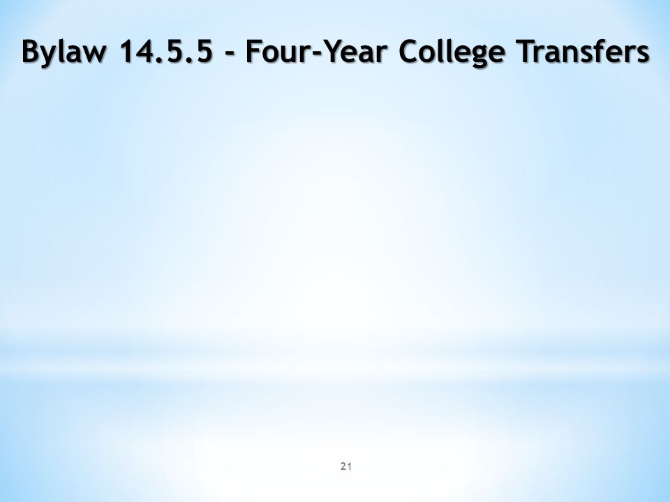 21 Bylaw 14.5.5 - Four-Year College Transfers