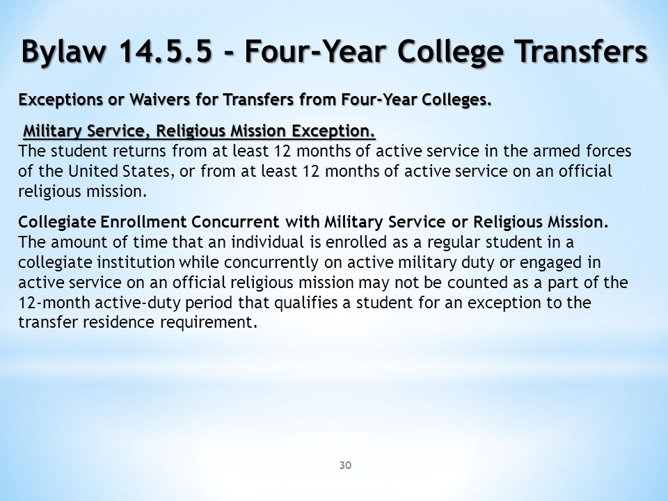 30 Bylaw 14.5.5 - Four-Year College Transfers Exceptions or Waivers for Transfers from Four-Year Colleges.
