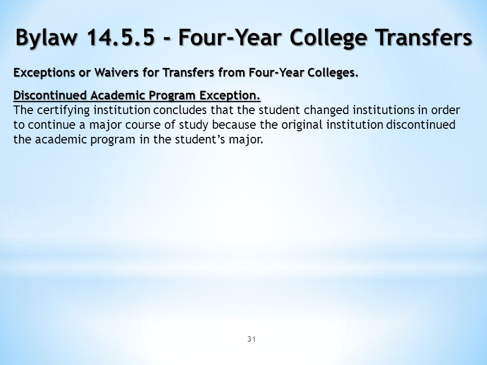 31 Bylaw 14.5.5 - Four-Year College Transfers Exceptions or Waivers for Transfers from Four-Year Colleges.