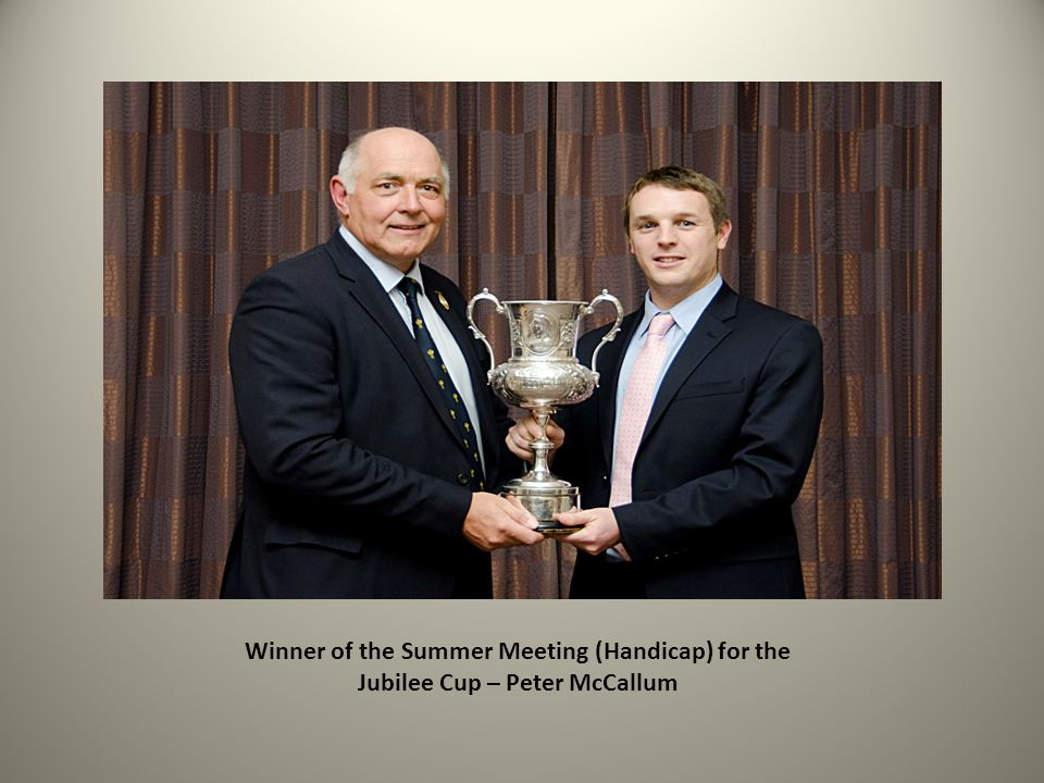 Winner of the Summer Meeting (Handicap) for the Jubilee Cup – Peter McCallum