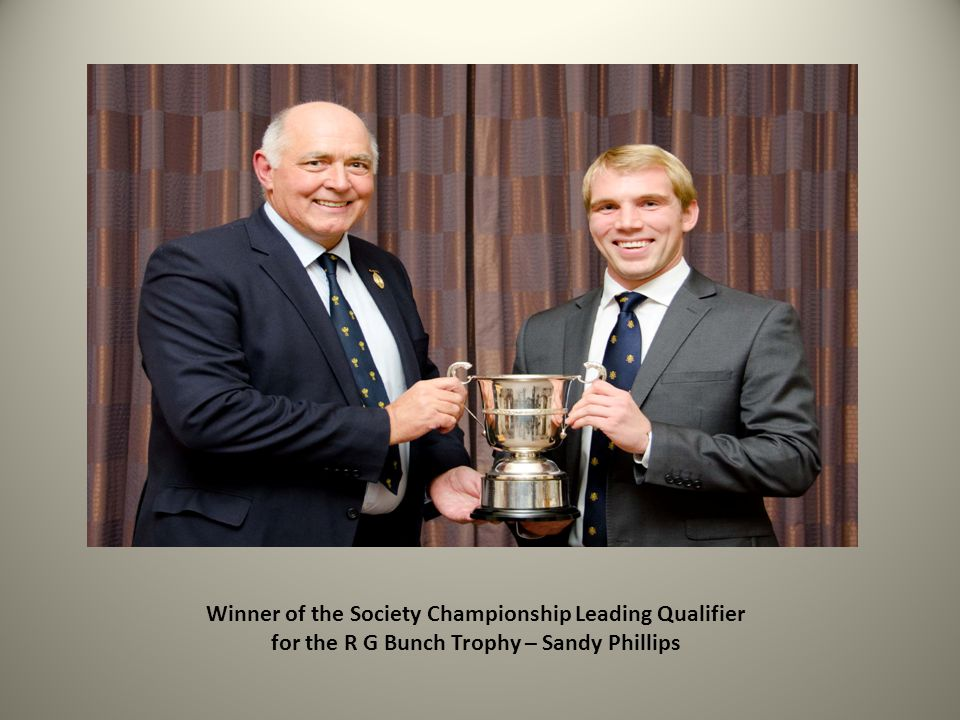 Winner of the Society Championship Leading Qualifier for the R G Bunch Trophy – Sandy Phillips