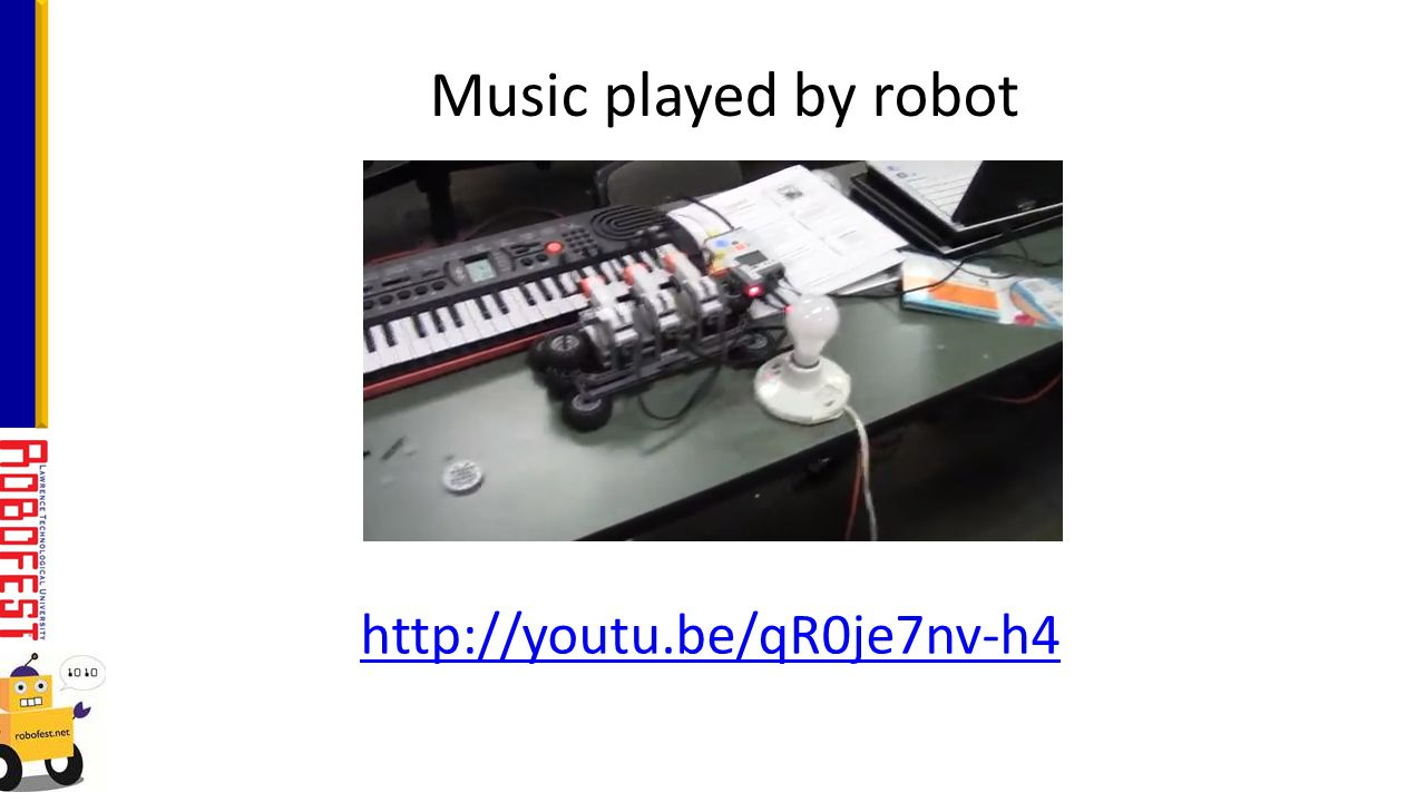 Music played by robot http://youtu.be/qR0je7nv-h4