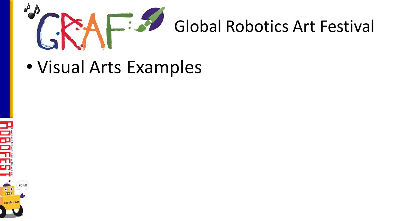 Visual Arts Examples Global Robotics Art Festival