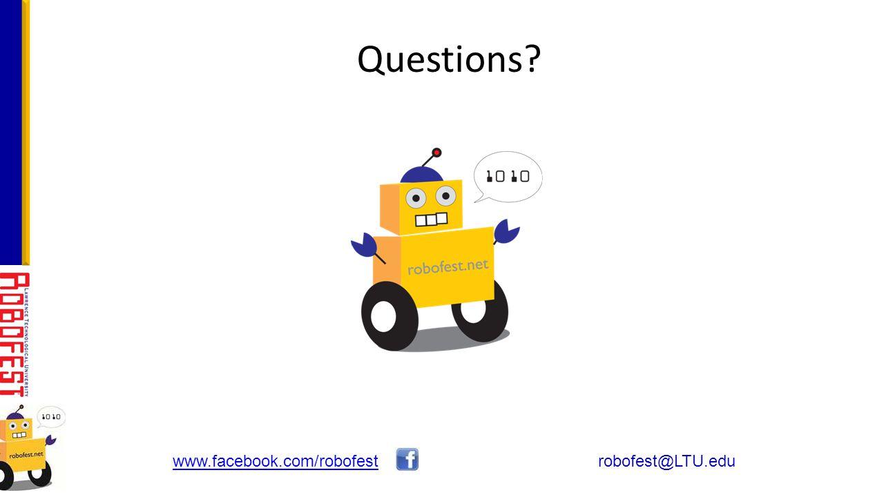 robofest@LTU.eduwww.facebook.com/robofest Questions