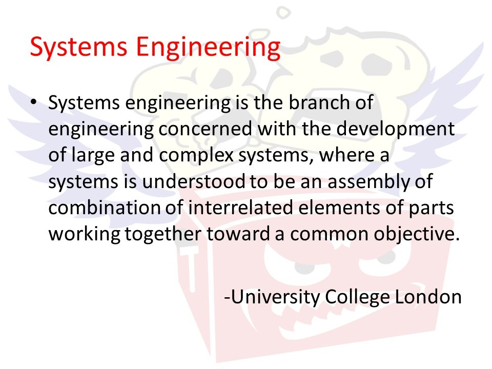 Systems Engineering Systems engineering is the branch of engineering concerned with the development of large and complex systems, where a systems is u