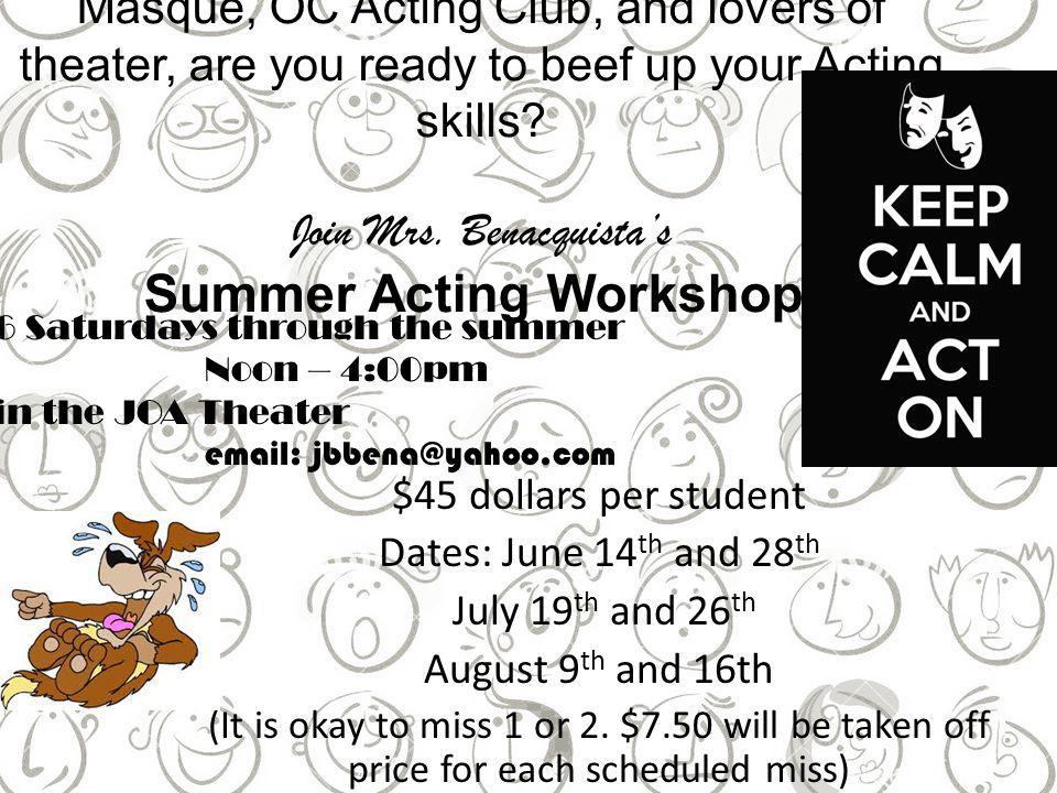 Masque, OC Acting Club, and lovers of theater, are you ready to beef up your Acting skills.