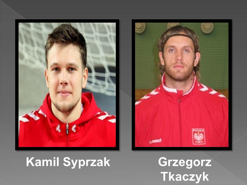 Grzegorz Tkaczyk Kamil Syprzak