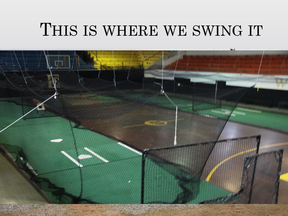 T HIS IS WHERE WE SWING IT