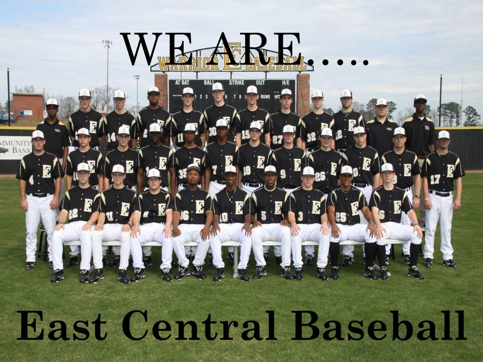 East Central Baseball WE ARE…..