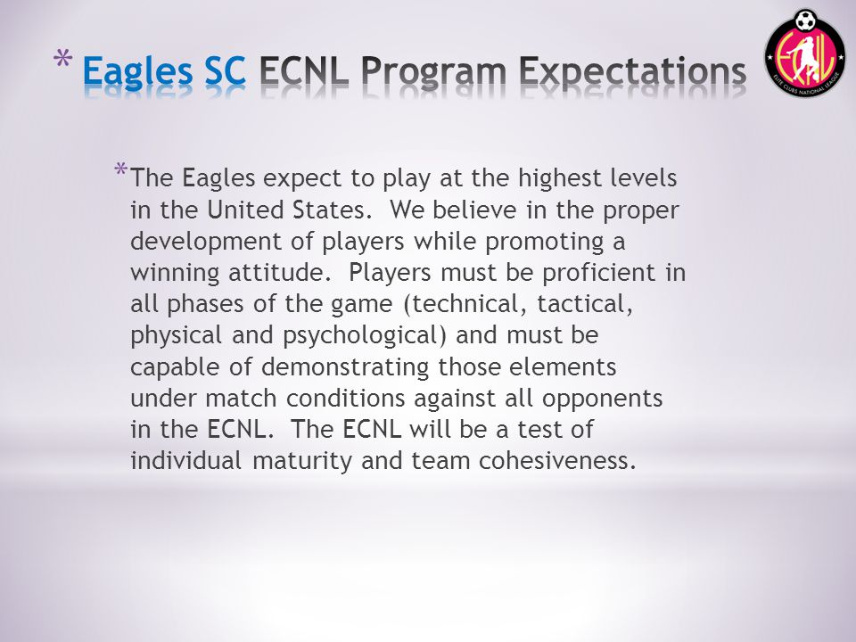 * The Eagles expect to play at the highest levels in the United States. We believe in the proper development of players while promoting a winning atti