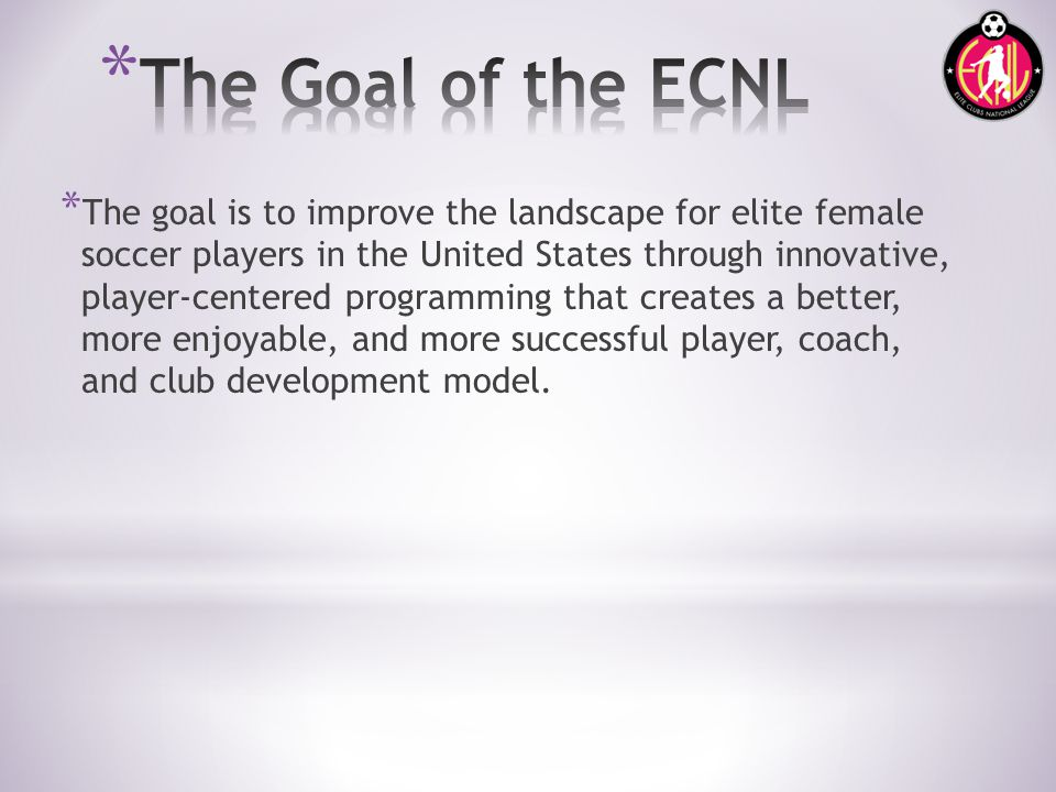 * The ECNL marks a landmark shift in the female youth soccer environment.