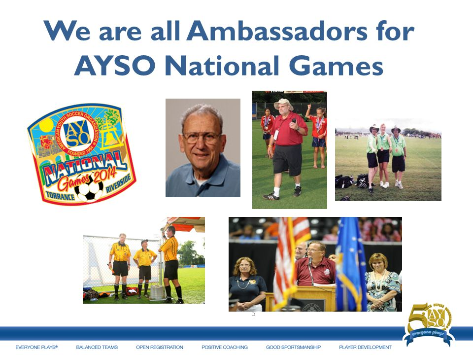 We are ALL AYSO National Games Ambassadors! 56