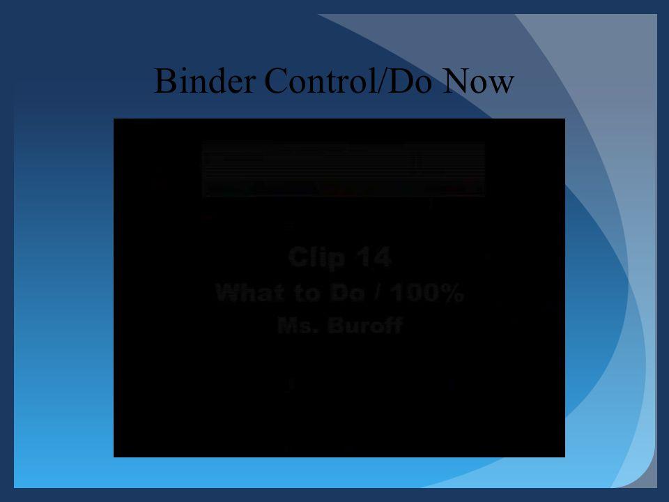 Binder Control/Do Now