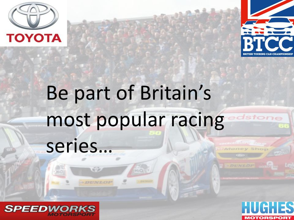 Be part of Britains most popular racing series…
