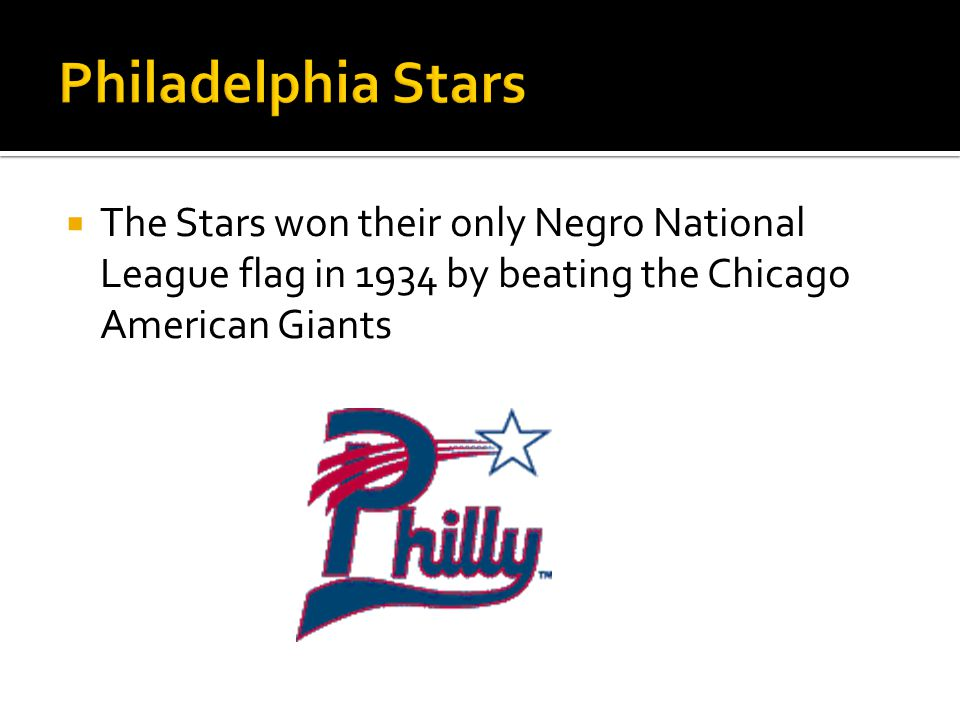 The Stars won their only Negro National League flag in 1934 by beating the Chicago American Giants