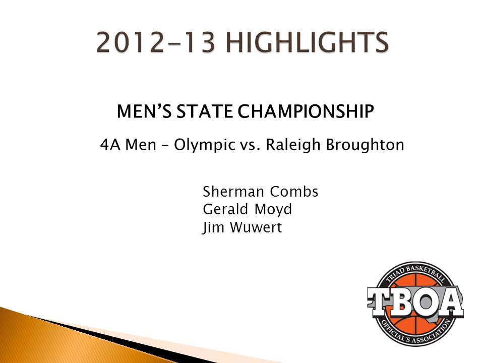 MENS STATE CHAMPIONSHIP 4A Men – Olympic vs. Raleigh Broughton Sherman Combs Gerald Moyd Jim Wuwert
