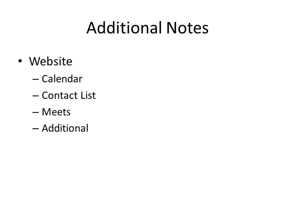 Additional Notes Website – Calendar – Contact List – Meets – Additional