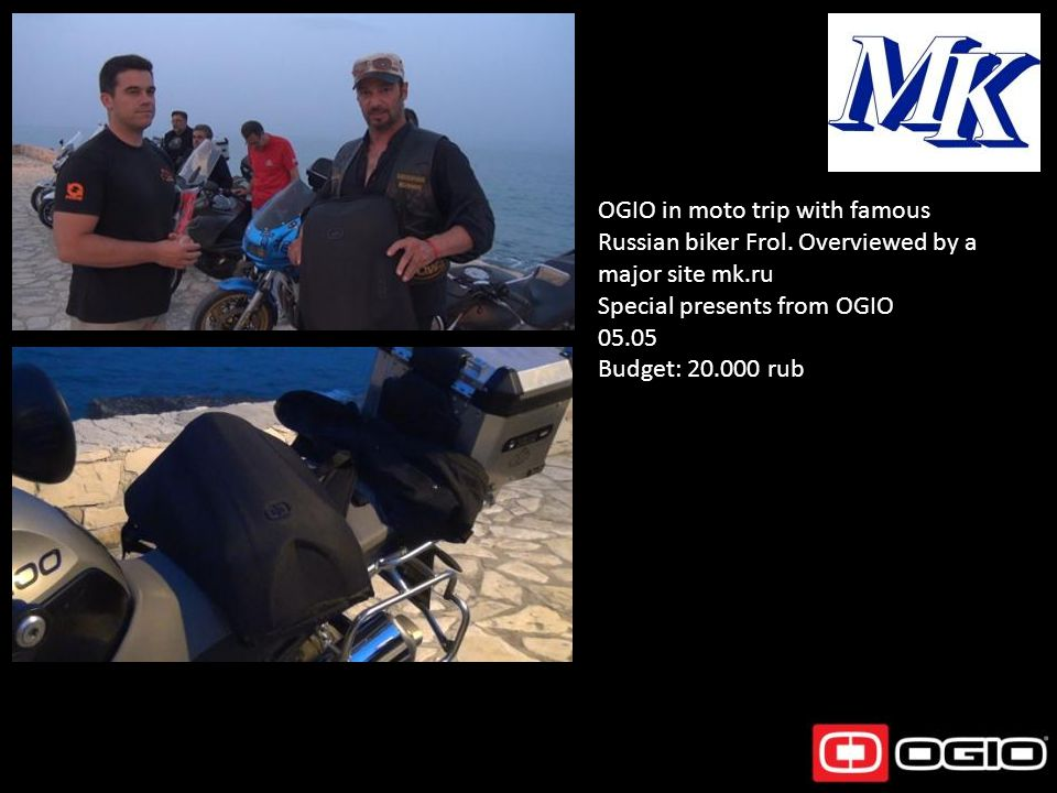OGIO in moto trip with famous Russian biker Frol. Overviewed by a major site mk.ru Special presents from OGIO 05.05 Budget: 20.000 rub