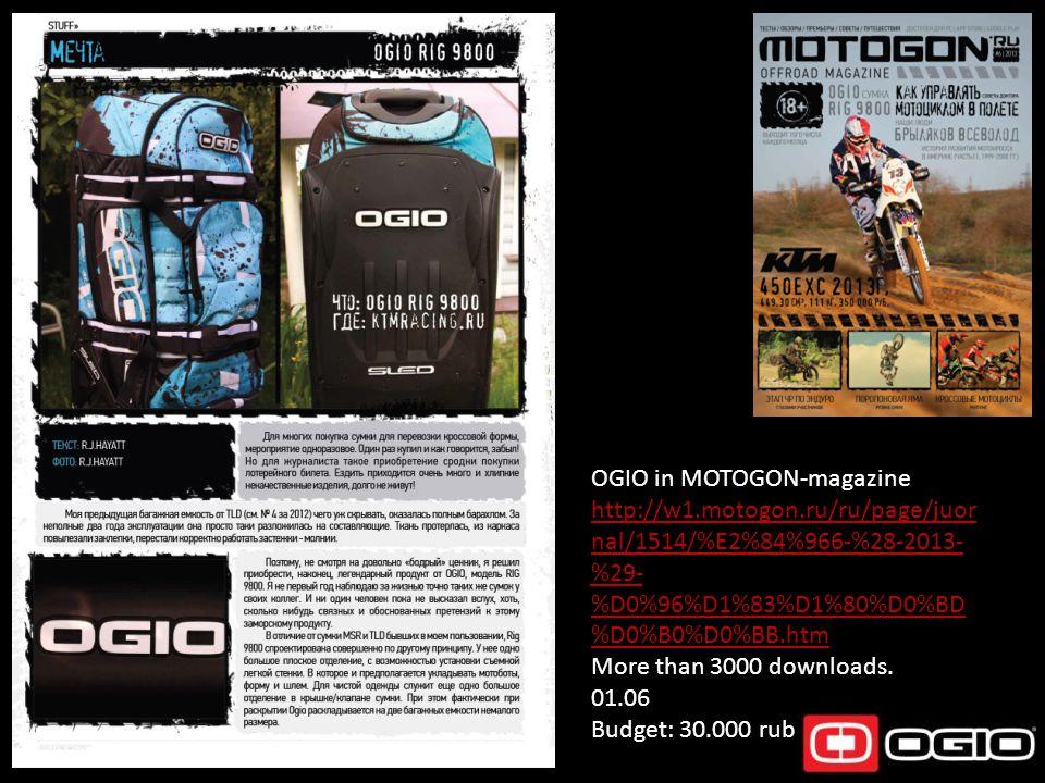 OGIO in MOTOGON-magazine http://w1.motogon.ru/ru/page/juor nal/1514/%E2%84%966-%28-2013- %29- %D0%96%D1%83%D1%80%D0%BD %D0%B0%D0%BB.htm More than 3000