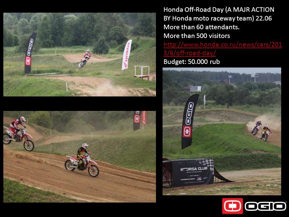 Honda Off-Road Day (A MAJR ACTION BY Honda moto raceway team) 22.06 More than 60 attendants. More than 500 visitors http://www.honda.co.ru/news/cars/2