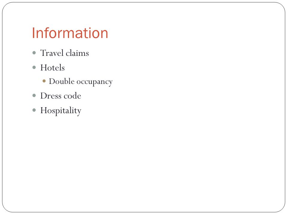 Information Travel claims Hotels Double occupancy Dress code Hospitality
