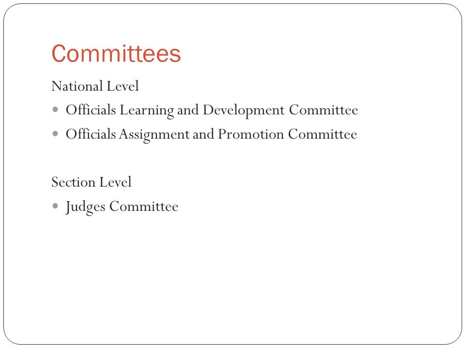 Committees National Level Officials Learning and Development Committee Officials Assignment and Promotion Committee Section Level Judges Committee