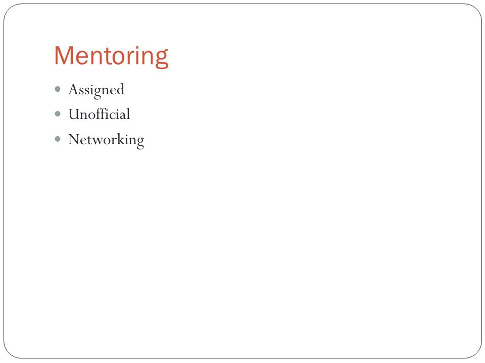 Mentoring Assigned Unofficial Networking