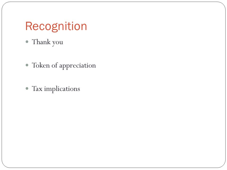 Recognition Thank you Token of appreciation Tax implications