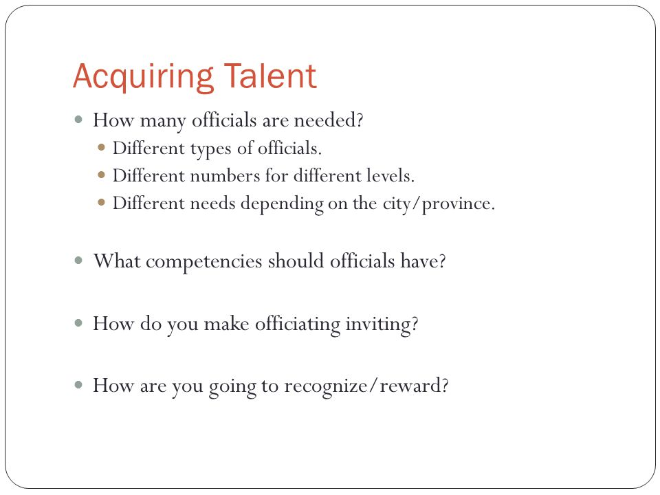 Acquiring Talent How many officials are needed. Different types of officials.