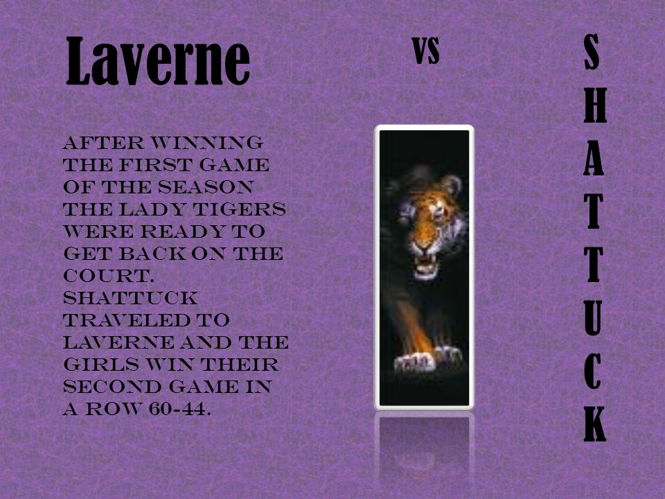 Laverne SHATTUCKSHATTUCK VS After winning the first game of the season the Lady Tigers were ready to get back on the court. Shattuck traveled to Laver