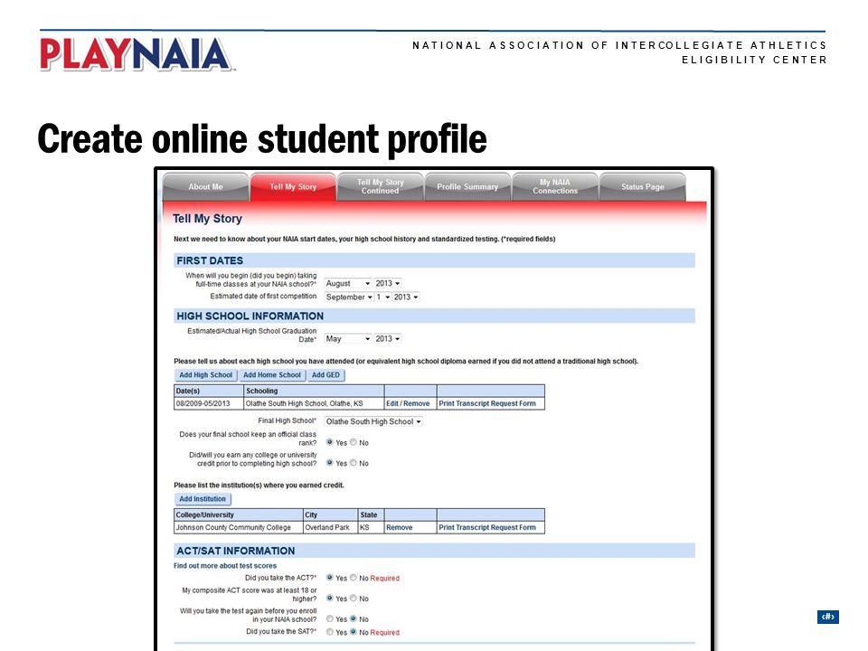 N A T I O N A L A S S O C I A T I O N O F I N T E R CO L L E G I A T E A T H L E T I C S 18 E L I G I B I L I T Y C E N T E R Create online student pr