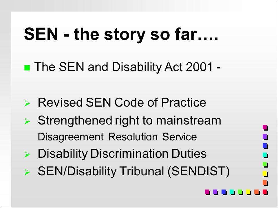 SEN - the story so far….