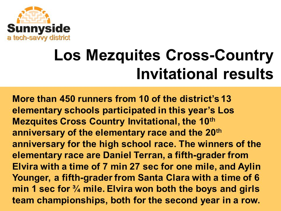 Los Mezquites Cross-Country Invitational results More than 450 runners from 10 of the districts 13 elementary schools participated in this years Los M