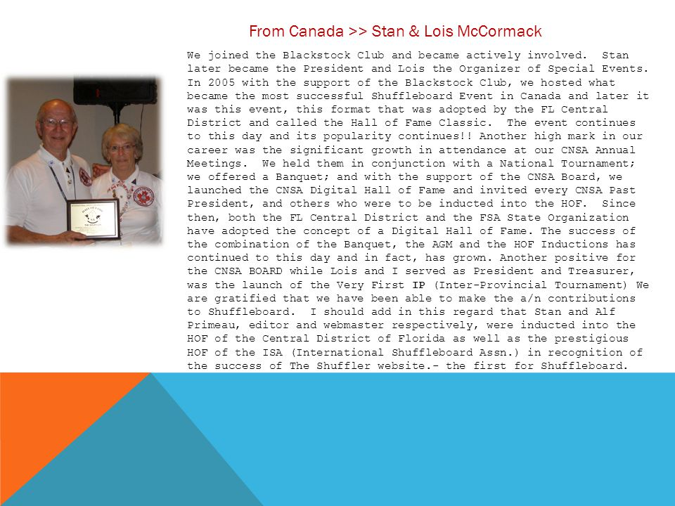 From Canada >> Stan & Lois McCormack We joined the Blackstock Club and became actively involved. Stan later became the President and Lois the Organize