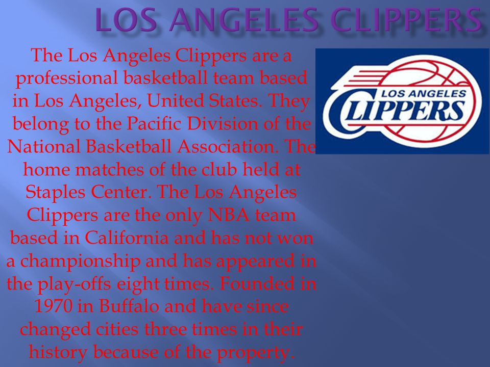 The Los Angeles Clippers are a professional basketball team based in Los Angeles, United States.