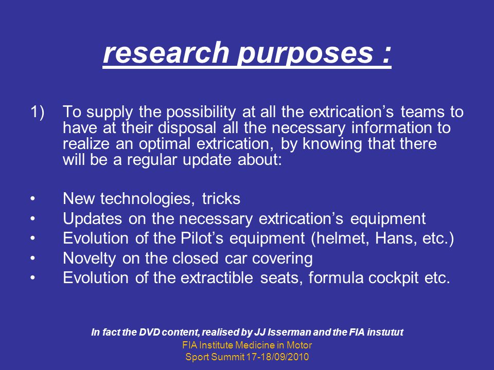 research purposes : 1)To supply the possibility at all the extrications teams to have at their disposal all the necessary information to realize an op