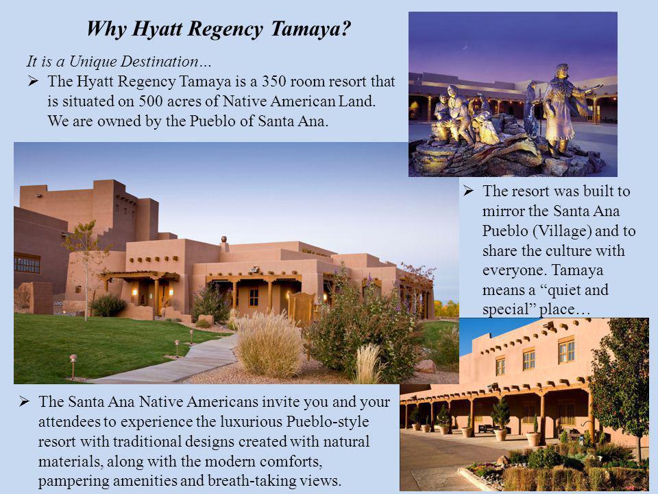 Why Hyatt Regency Tamaya.
