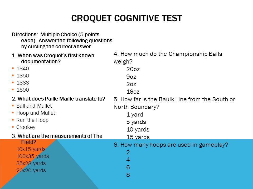 CROQUET COGNITIVE TEST Directions: Multiple Choice (5 points each).