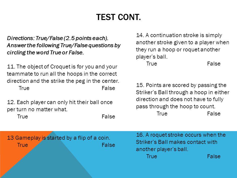 TEST CONT. Directions: True/False (2.5 points each).