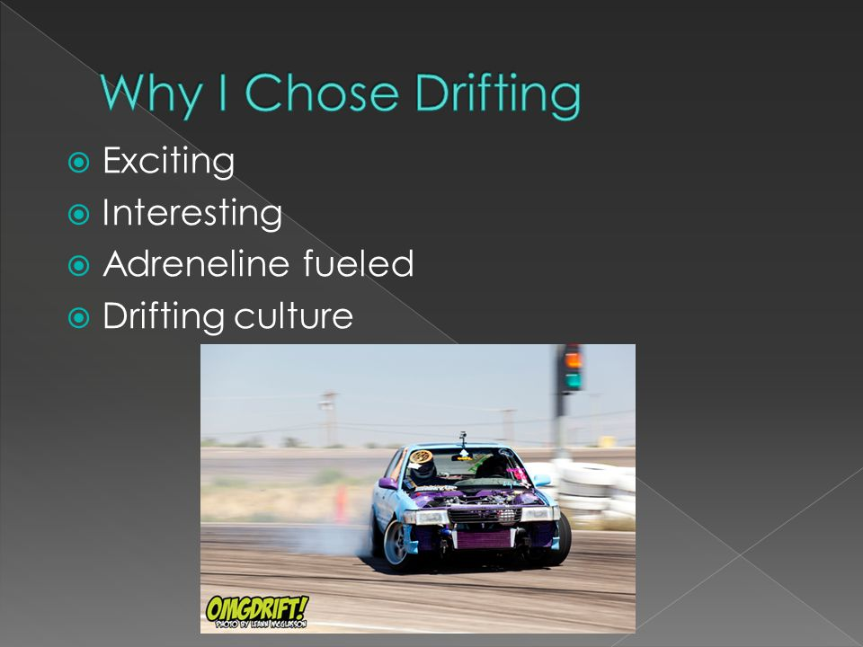 Exciting Interesting Adreneline fueled Drifting culture