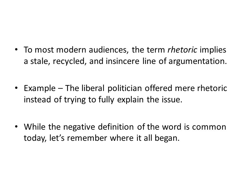 First, what is rhetoric. Rhetoric is the art of persuasive discourse.
