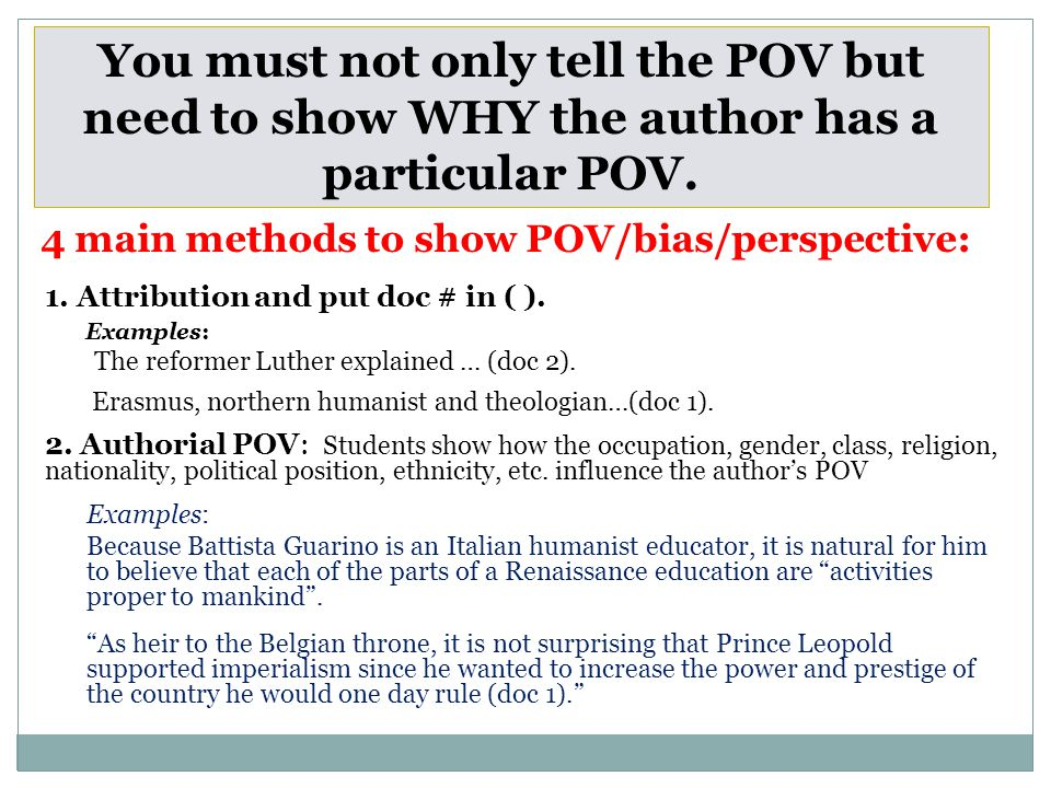4 main methods to show POV/bias/perspective: 1. Attribution and put doc # in ( ).