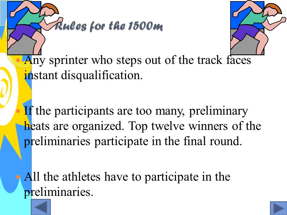 Rules for the 1500m Runners are prohibited from running on the inner line of the track.