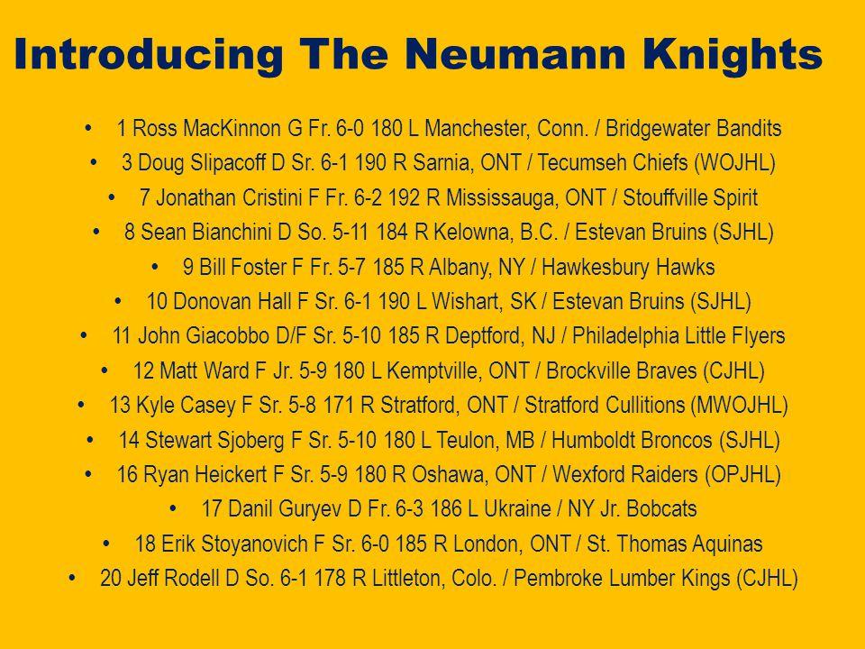 Introducing The Neumann Knights..1 Ross MacKinnon G Fr.